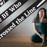 Ask A Human: The Q About the BF Who Crossed the Line