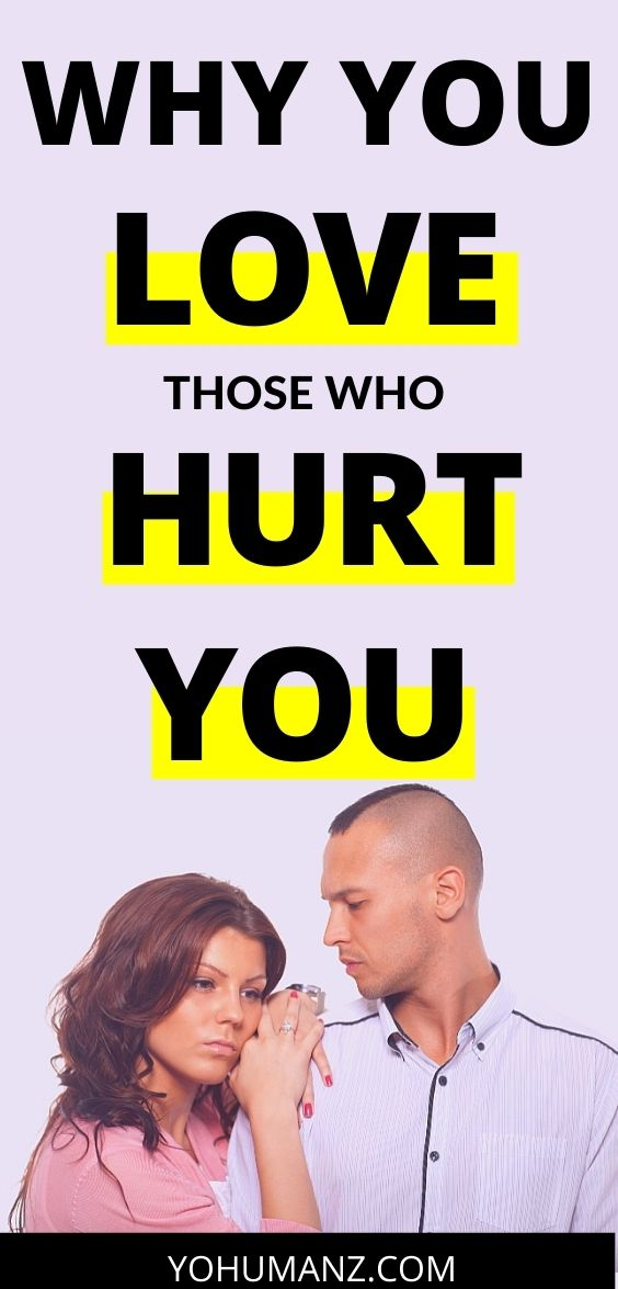 why you love people who hurt you 5